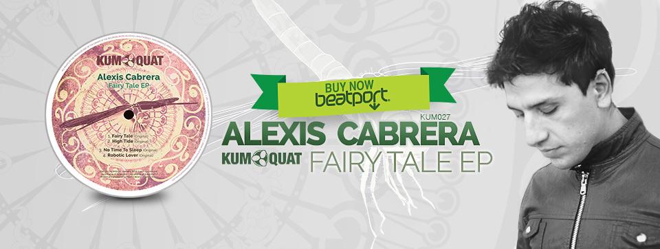 Alexis Cabrera -  Fairy Tale EP