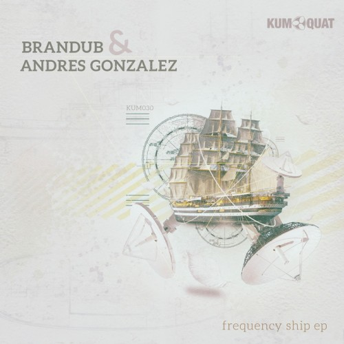 Brandub & Andres Gonzalez - Frequency Ship EP